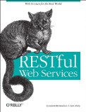 RESTful Web Services by Leonard Richardson and Sam Ruby