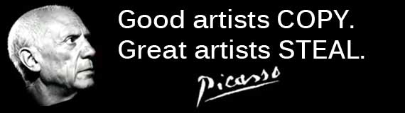 Picasso: Good Artists Copy, Great Artists Steal